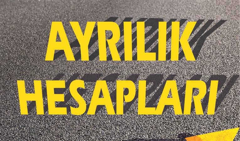 AYRILIK HESAPLARI