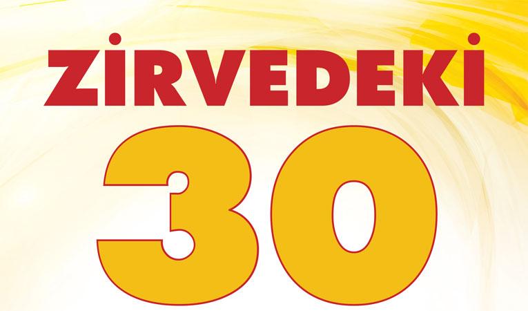 ZİRVEDEKİ 30 İŞ İNSANI